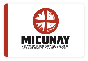 MICUNAY - Motivational Interviewing and Culture for Urban Native American Youth